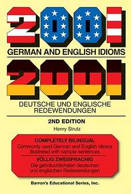 2001 German and English Idioms / 2001 Deutsche Und Englische Redewendungen By Struts, Henry