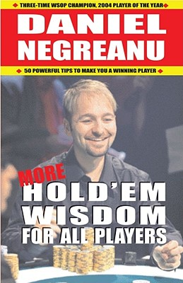 More Hold'em Wisdom for All Players By Negreanu, Daniel