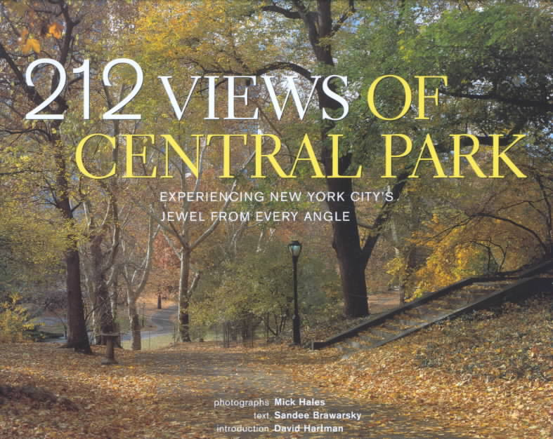 212 Views of Central Park By Hales, Michael/ Brawarsky, Sandee/ Hartman, David (INT)/ Hales, Mick (PHT)