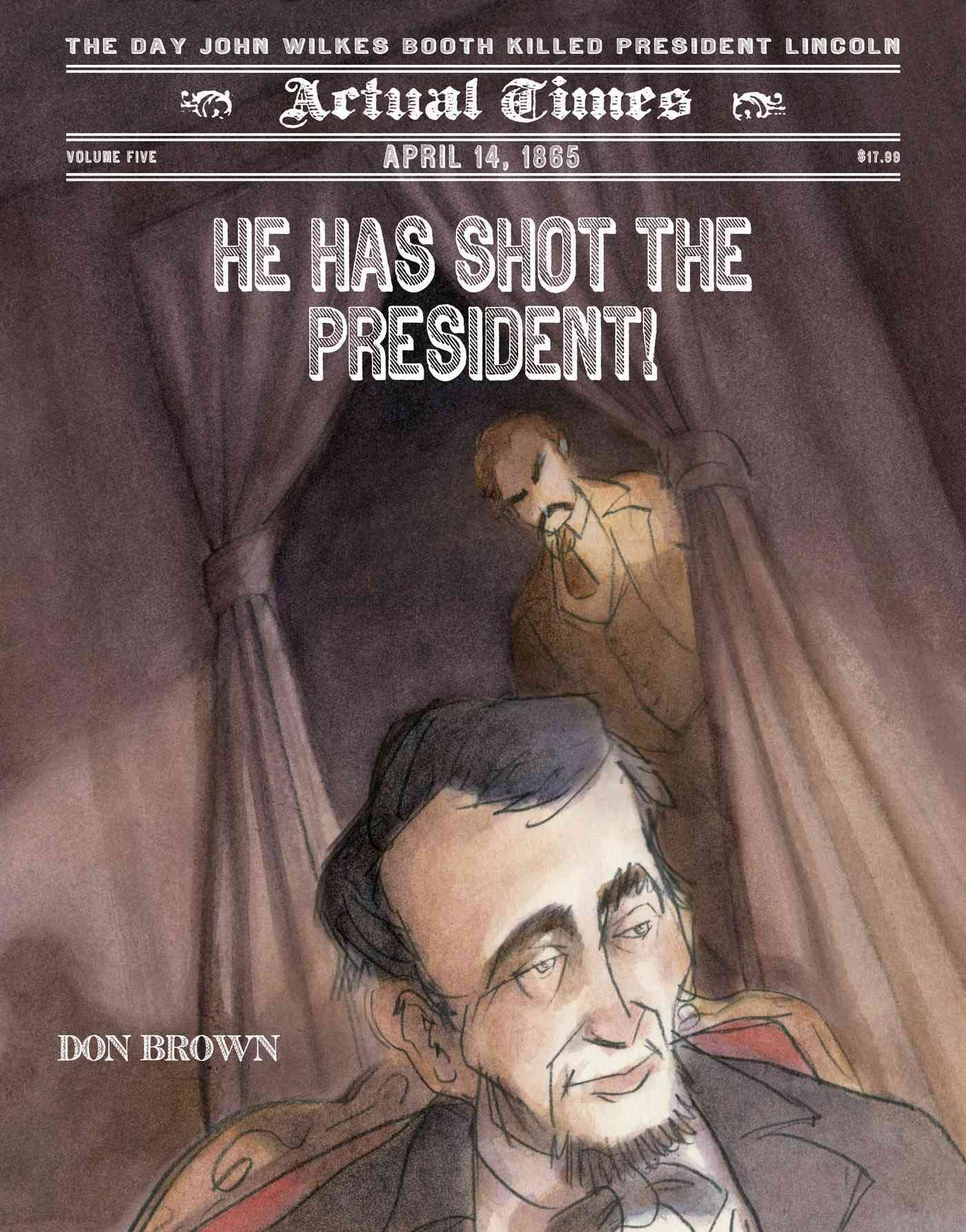 He Has Shot the President! By Brown, Don